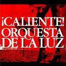 ! CALIENTE !/ORQUESTA DE LA LUZ