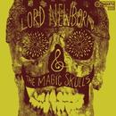 LORD NEWBORN & THE MAGIC SKULLS/LORD NEWBORN&THE MAGIC SKULLS