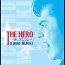 THE HERO~Mr.アニソン~/水木一郎