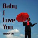 Baby I Love You/SMOKEY EYE