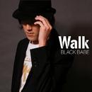 Walk/BLACK BABE