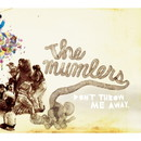 Don't Throw Me Away/The Mumlers
