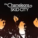 SKID CITY/The Chameleons