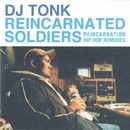 REINCARNATED SOLDIERS/DJ TONK