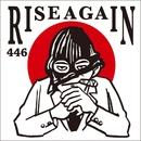 RISE AGAIN/446