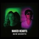 New Growth/Naked Hearts