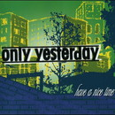 have a nice time/only yesterday