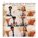 The Complete Moon Bay Sessions/Dj Drez & Marty Williams
