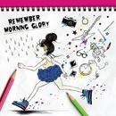 Remember/MORNING GLORY