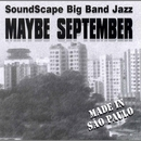 Maybe September/Sound Scape Big Band Jazz