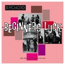 BEGINNER'S LUCK/RIPCHORD