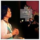 LIVE+/比屋定篤子
