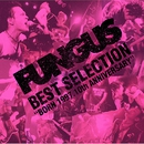 BEST SELECTION~BORN 1997.10th ANNIVERSARY~/FUNGUS