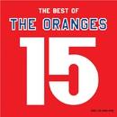 15~ベスト・オブ・オレンジズ/THE ORANGES