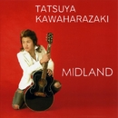 MIDLAND/河原崎辰也 & THE MIDLAND BAND