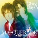 Glory Days/MASQUERADE