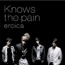 Knows the pain/eroica