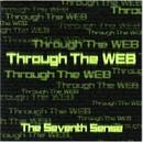 Through The Web/The Seventh Sense