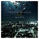 澤野弘之 NHK WORKS/音楽:澤野 弘之