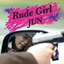 Rude Girl/JUN