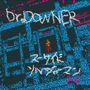 スーサイドソルジャーマン26/Dr.DOWNER