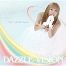 Crystal Children/Dazzle Vision