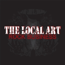 ROCK BUSINESS/THE LOCAL ART