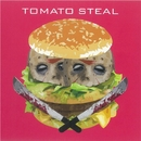 TOMATO STEAL/TOMATO STEAL