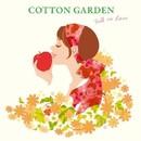 COTTON GARDEN -Fall in Love-/COTTON GARDEN