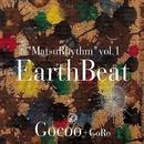 MatsuRhythm vol.1「Earth Beat」/Gocoo + GoRo
