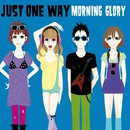 Just One Way/MORNING GLORY