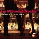 La Primera Noche/MUSICA ATRACTIVA