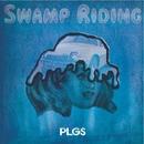 Swamp riding/PLAGUES