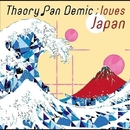 loves ; Japan/Thaory Pan Demic