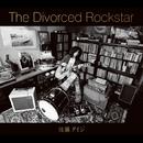 The Divorced Rockstar/佐藤 タイジ