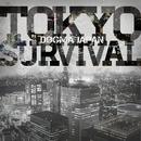 TOKYO SURVIVAL/DOGMA JAPAN