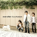 ever after/Cure Rubbish