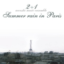 Summer rain in Paris/2+1(Two plus One)