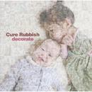 decorate/Cure Rubbish