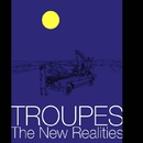 The New Realities/TROUPES