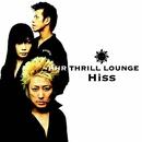 Hiss/HHR THRILL LOUNGE