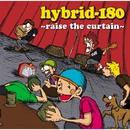 raise the curtain/hybrid-180