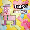 Roommate/Totos