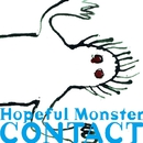 Hopeful Monster/コンタクト