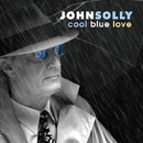 Cool Blue Love/John Solly