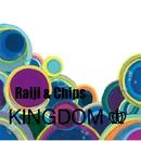 KINGDOM/Raiji&Chips