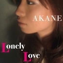 Lonely Love/AKANE