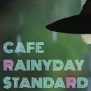 Cafe Rainyday Standard・・・静かな雨のカフェ/HANI & The DUO