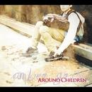 AROUND CHILDREN/amber gris