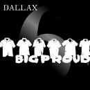 BIG PROUD/DALLAX